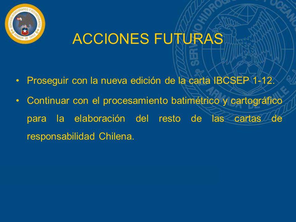 Proseguir con la nueva edición de la carta IBCSEP 1-12. Continuar con el procesamiento batimétrico y cartográfico para la elaboración del resto de las