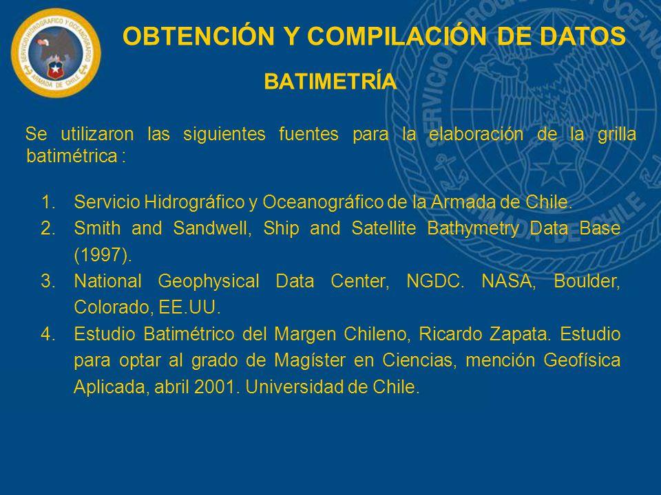 BATIMETRÍA 1.Servicio Hidrográfico y Oceanográfico de la Armada de Chile. 2.Smith and Sandwell, Ship and Satellite Bathymetry Data Base (1997). 3.Nati