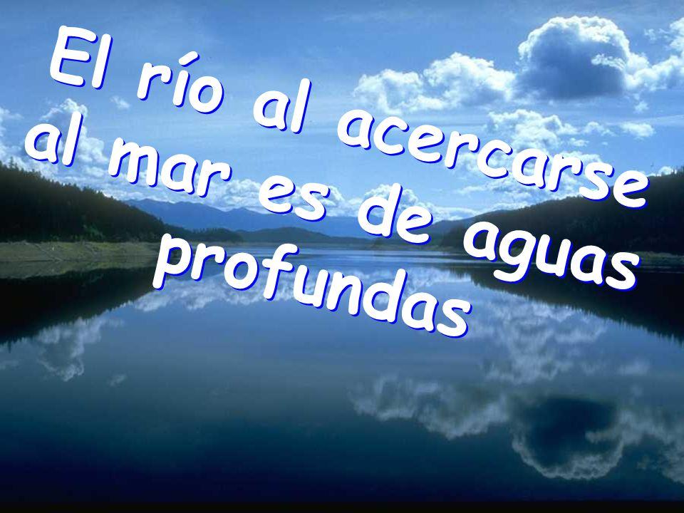 El río, ante los obstáculos, cambia de rumbo El río, ante los obstáculos, cambia de rumbo