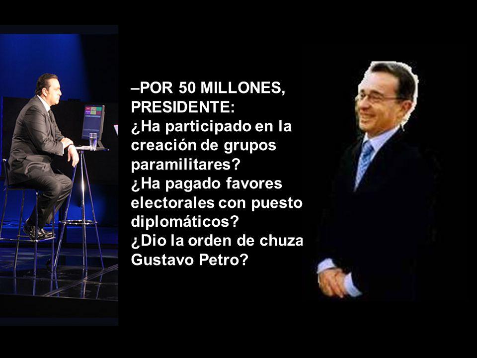 –FINALMENTE, DOCTOR URIBE, una última pregunta por 100 millones de pesos, que puede canjear por otros cuatro años en el Palacio de Nariño si responde con la verdad.