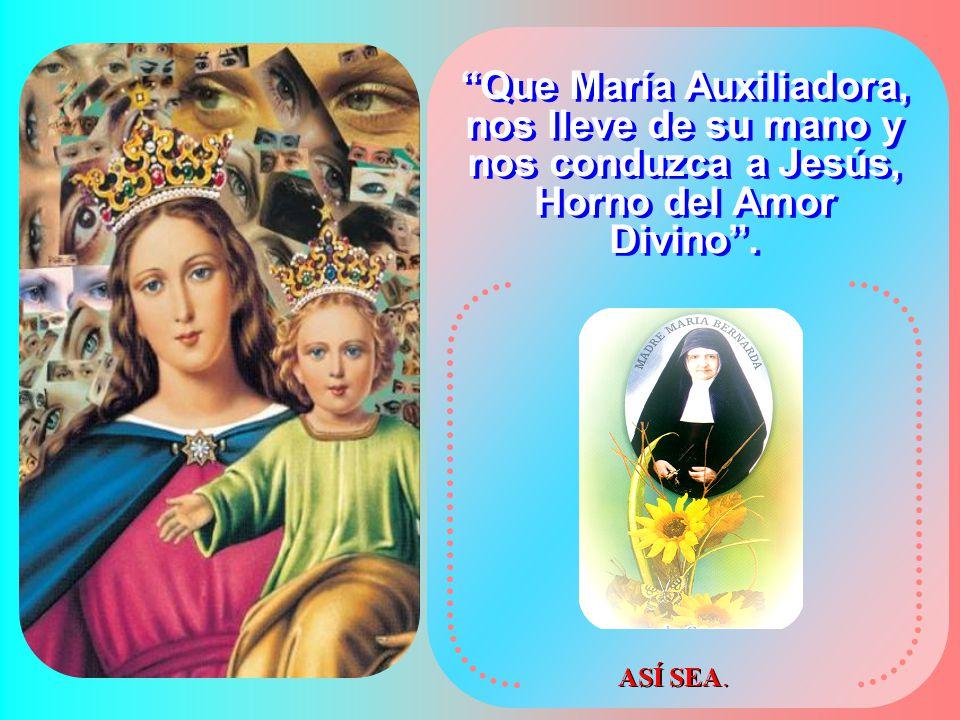 Enseñó que: Cada Hermana debía tener en María, el modelo de Mujer Consagrada, discípula de Jesús, ardiente misionera. La verdadera devoción a María co