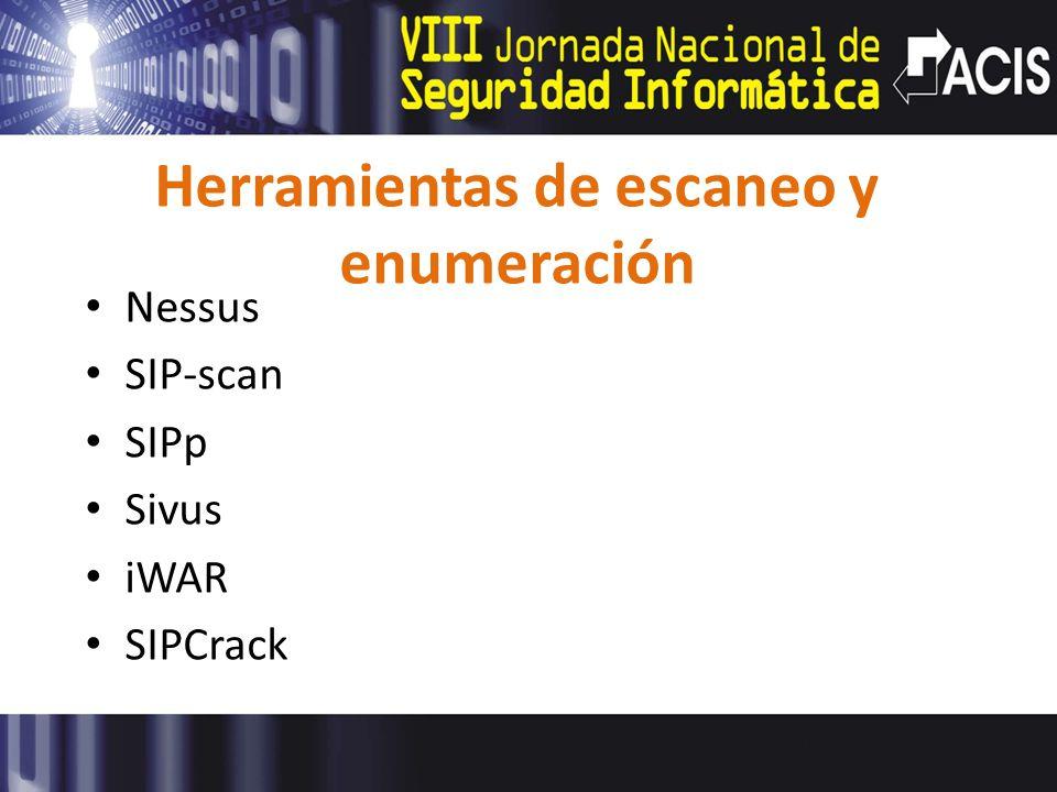 Herramientas de escaneo y enumeración Nessus SIP-scan SIPp Sivus iWAR SIPCrack