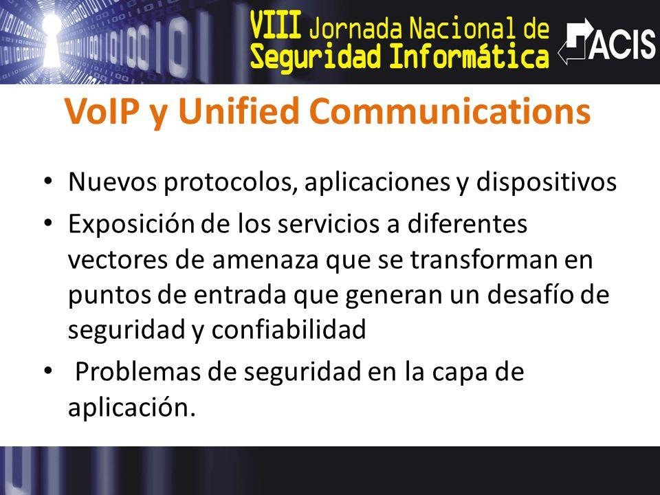 VoIP y Unified Communications Nuevos protocolos, aplicaciones y dispositivos Exposición de los servicios a diferentes vectores de amenaza que se trans