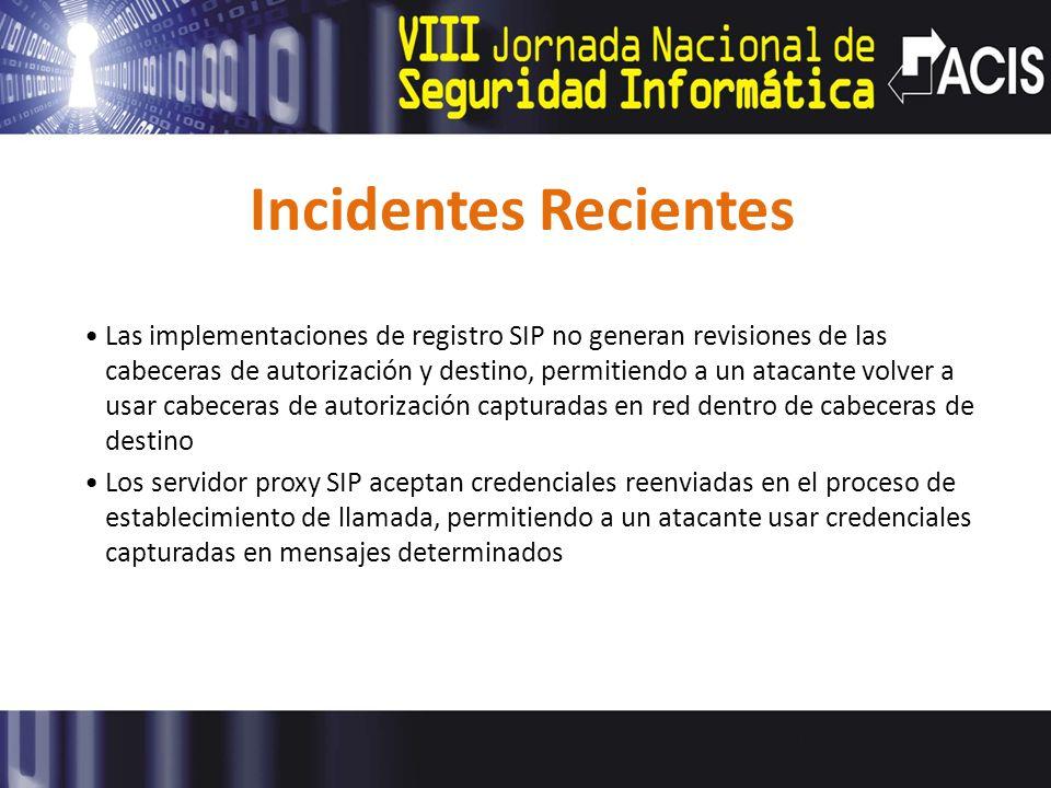 Incidentes Recientes Las implementaciones de registro SIP no generan revisiones de las cabeceras de autorización y destino, permitiendo a un atacante