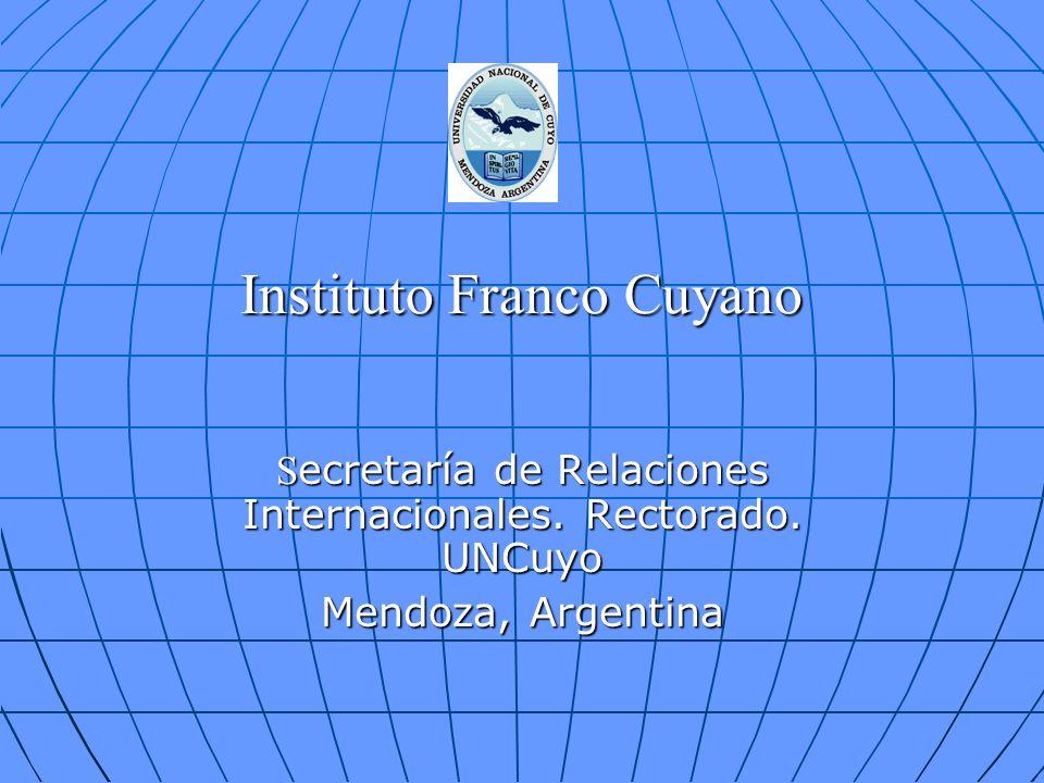 Instituto Franco Cuyano S ecretaría de Relaciones Internacionales. Rectorado. UNCuyo Mendoza, Argentina