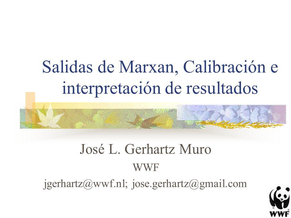 Salidas de Marxan, Calibración e interpretación de resultados José L. Gerhartz Muro WWF jgerhartz@wwf.nl; jose.gerhartz@gmail.com