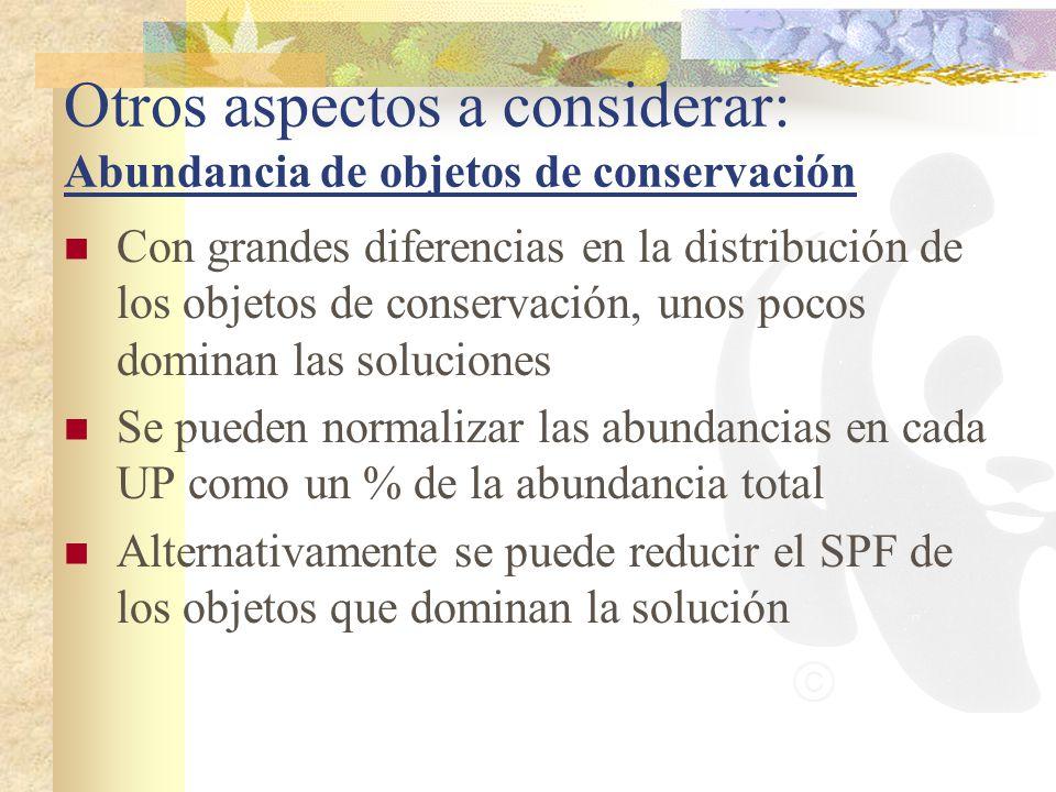 Otros aspectos a considerar: Abundancia de objetos de conservación Con grandes diferencias en la distribución de los objetos de conservación, unos poc