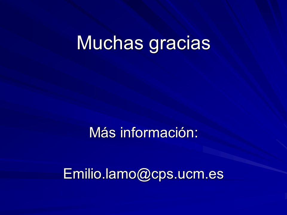 Muchas gracias Más información: Emilio.lamo@cps.ucm.es