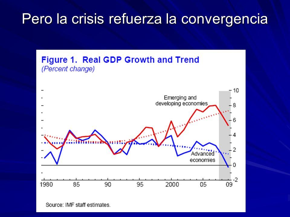 Pero la crisis refuerza la convergencia
