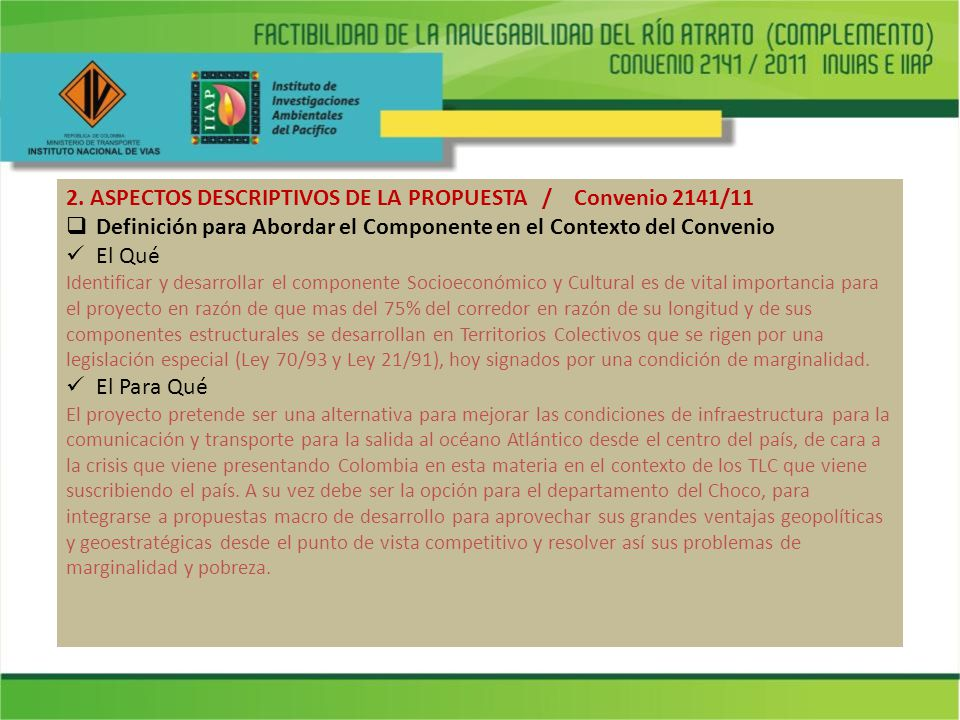 2. ASPECTOS DESCRIPTIVOS DE LA PROPUESTA / Convenio 2141/11 Definición para Abordar el Componente en el Contexto del Convenio El Qué Identificar y des