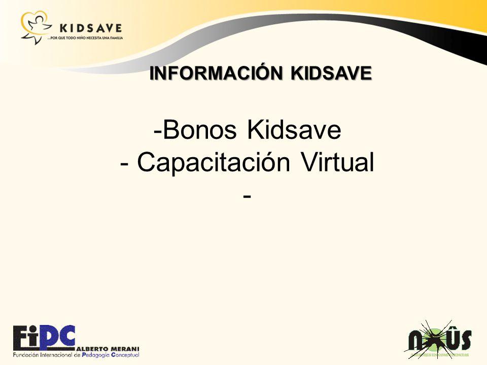 INFORMACIÓN KIDSAVE -Bonos Kidsave - Capacitación Virtual -