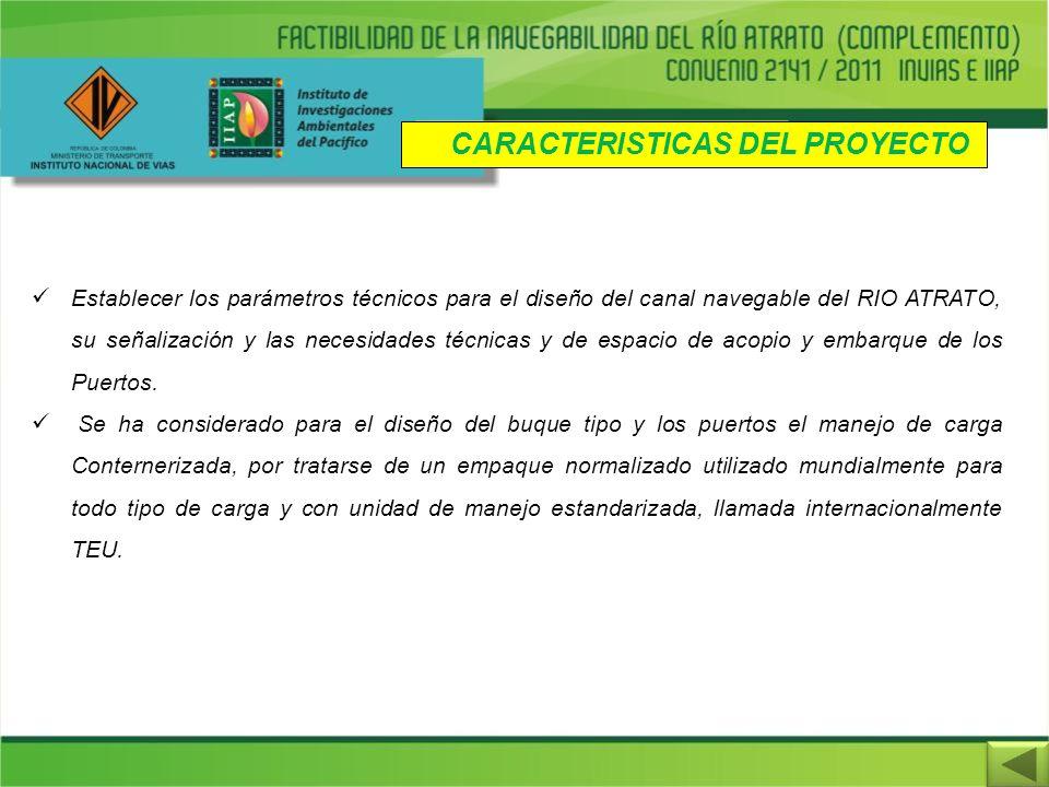 Establecer los parámetros técnicos para el diseño del canal navegable del RIO ATRATO, su señalización y las necesidades técnicas y de espacio de acopi