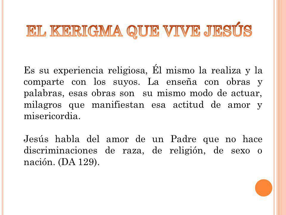Lo proclama a través de dos conceptos: el amor y el reino.