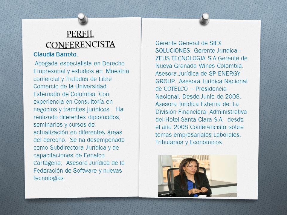 PERFIL CONFERENCISTA Claudia Barreto. Abogada especialista en Derecho Empresarial y estudios en Maestría comercial y Tratados de Libre Comercio de la