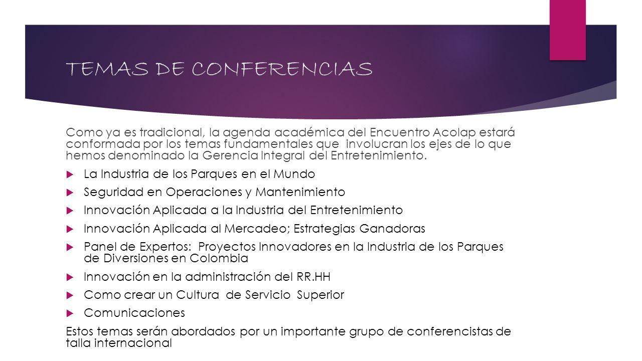 TEMAS DE CONFERENCIAS Como ya es tradicional, la agenda académica del Encuentro Acolap estará conformada por los temas fundamentales que involucran lo
