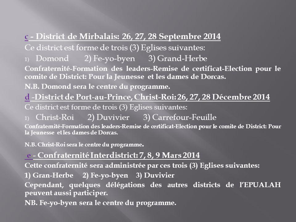 N/B: Assemblée Nationale des Pasteurs de lEPUALAH: 24, 25 Janvier 2014 a - District de Thiotte: 28, 29, 30 Mars 2014 Ce district est forme de quatre (
