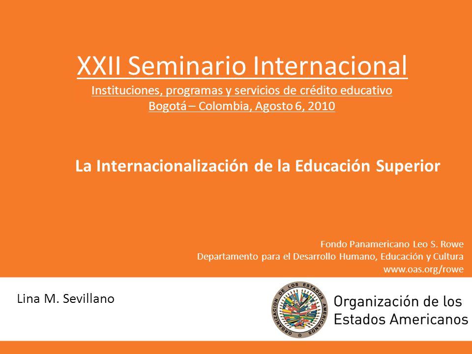 Fondo Panamericano Leo S. Rowe Departamento para el Desarrollo Humano, Educación y Cultura www.oas.org/rowe XXII Seminario Internacional Instituciones