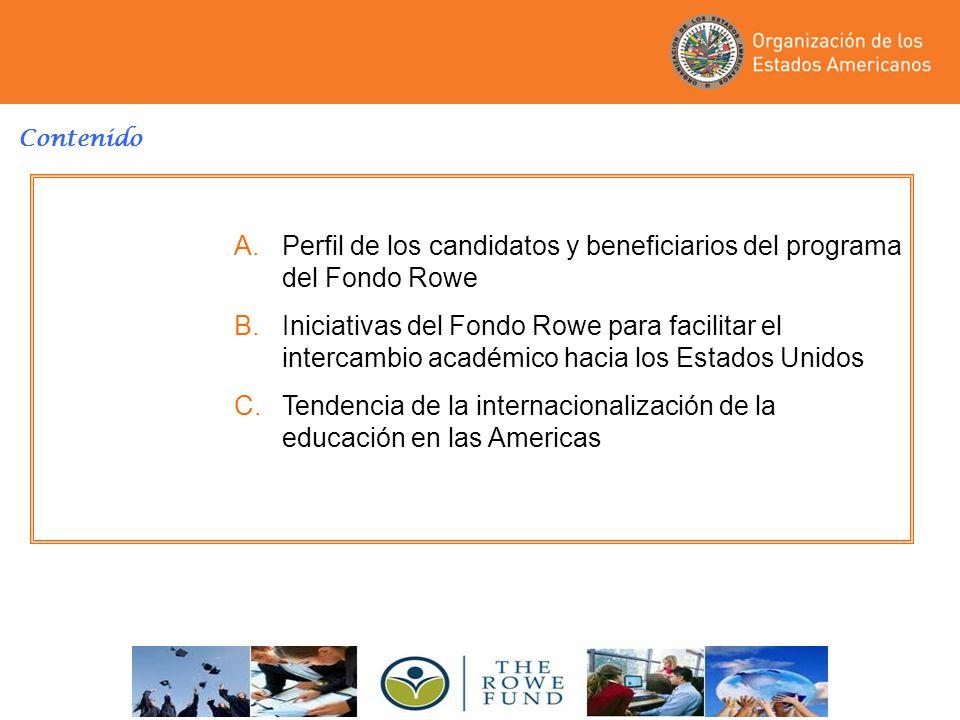 Contenido A.Perfil de los candidatos y beneficiarios del programa del Fondo Rowe B.Iniciativas del Fondo Rowe para facilitar el intercambio académico