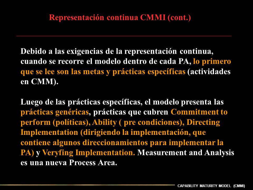 CAPABILITY MATURITY MODEL (CMMI) Debido a las exigencias de la representación continua, cuando se recorre el modelo dentro de cada PA, lo primero que