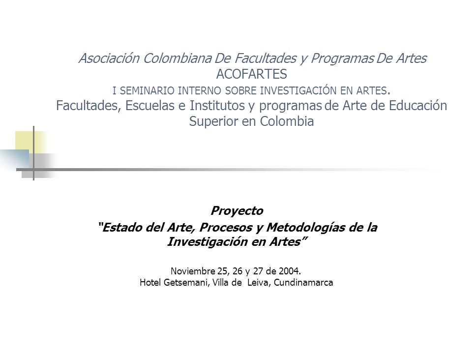 Proyecto Estado del arte de la investigación en artes Proponer políticas que propicien el desarrollo de la investigación en artes, y que propendan por la creación de un subsistema específico del área en Colombia.