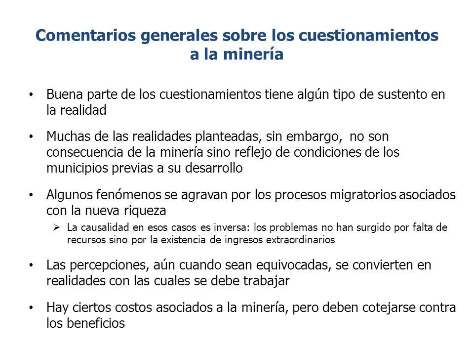 Comentarios generales sobre los cuestionamientos a la minería Buena parte de los cuestionamientos tiene algún tipo de sustento en la realidad Muchas d