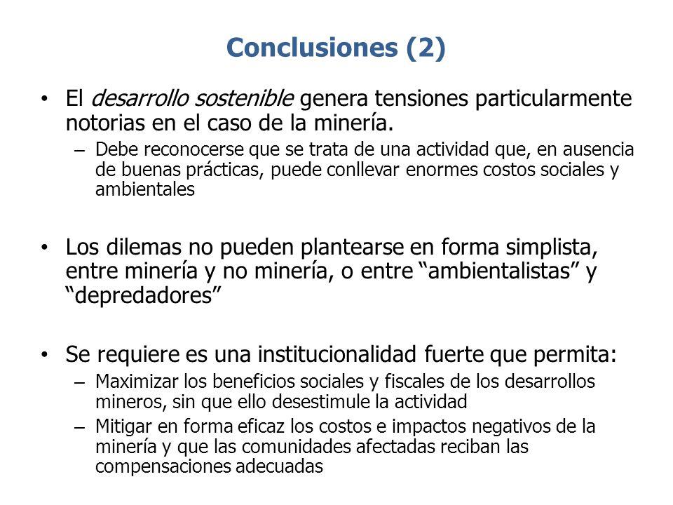 Conclusiones (2) El desarrollo sostenible genera tensiones particularmente notorias en el caso de la minería. – Debe reconocerse que se trata de una a