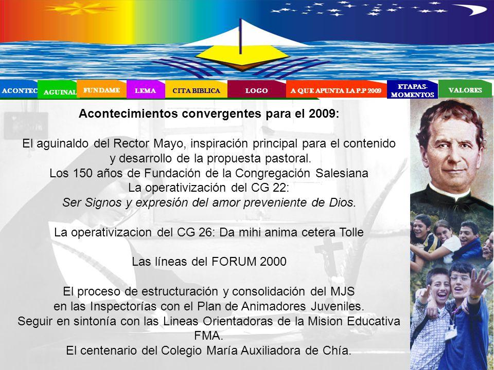 EL PROYECTO EDUCATIVO - PASTORAL SALESIANO (PEPS) Acontecimientos convergentes para el 2009: El aguinaldo del Rector Mayo, inspiración principal para