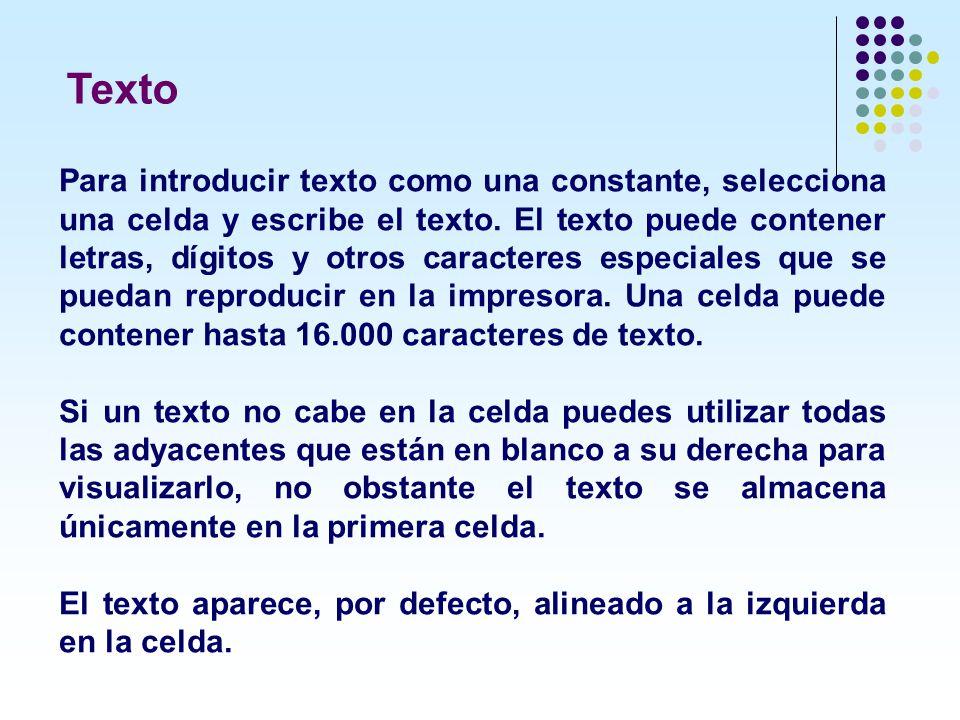 Para introducir texto como una constante, selecciona una celda y escribe el texto. El texto puede contener letras, dígitos y otros caracteres especial