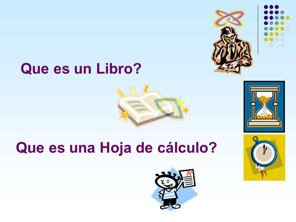 Que es una Hoja de cálculo? Que es un Libro?