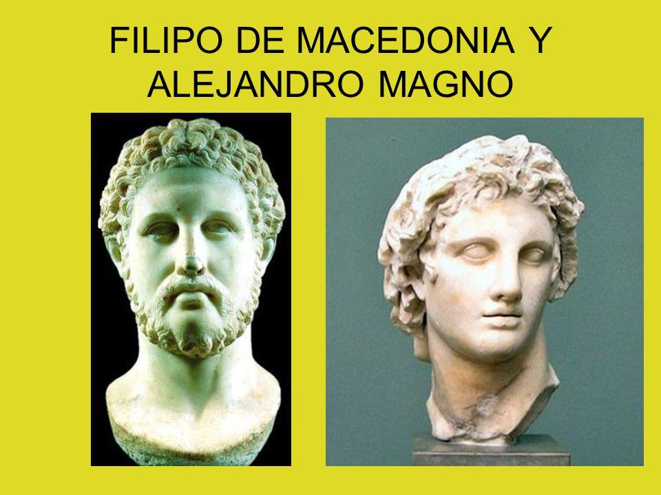 FILIPO DE MACEDONIA Y ALEJANDRO MAGNO