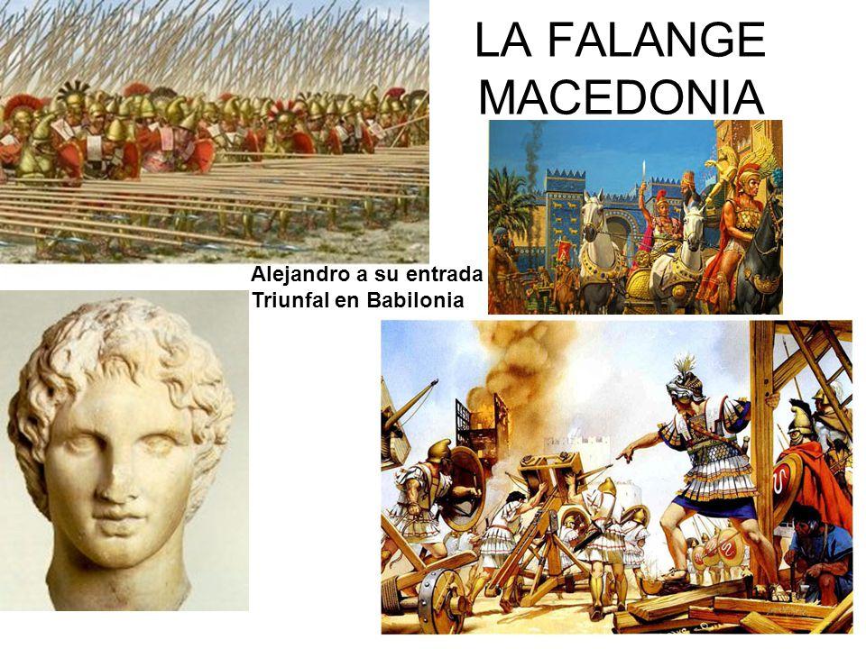 LA FALANGE MACEDONIA Alejandro a su entrada Triunfal en Babilonia