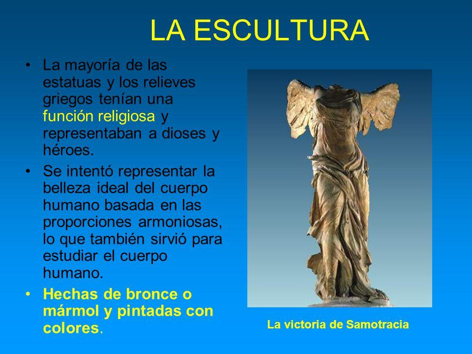 LA ESCULTURA La mayoría de las estatuas y los relieves griegos tenían una función religiosa y representaban a dioses y héroes. Se intentó representar
