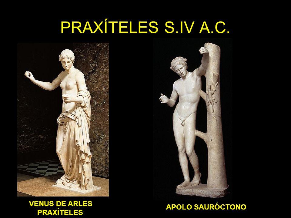 PRAXÍTELES S.IV A.C. VENUS DE ARLES PRAXÍTELES APOLO SAURÓCTONO