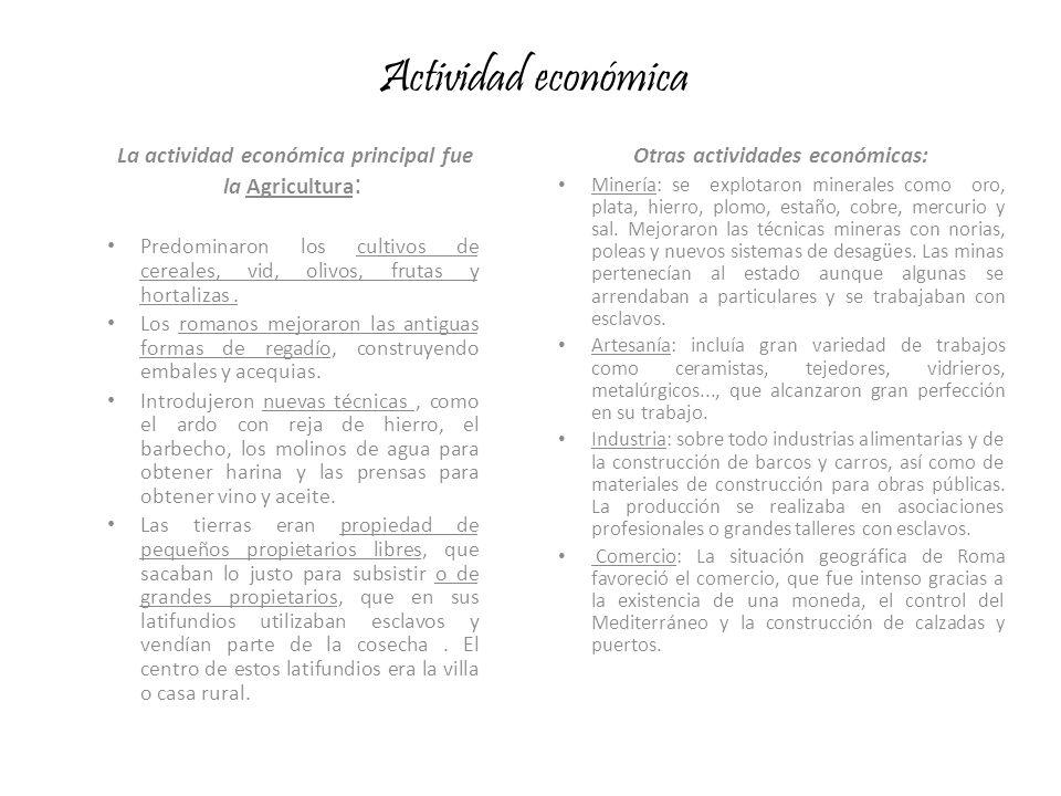 Actividad económica La actividad económica principal fue la Agricultura : Predominaron los cultivos de cereales, vid, olivos, frutas y hortalizas. Los