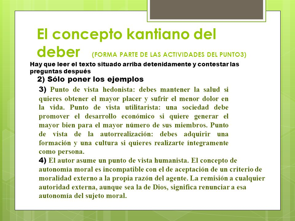 El concepto kantiano del deber (FORMA PARTE DE LAS ACTIVIDADES DEL PUNTO3) Hay que leer el texto situado arriba detenidamente y contestar las pregunta