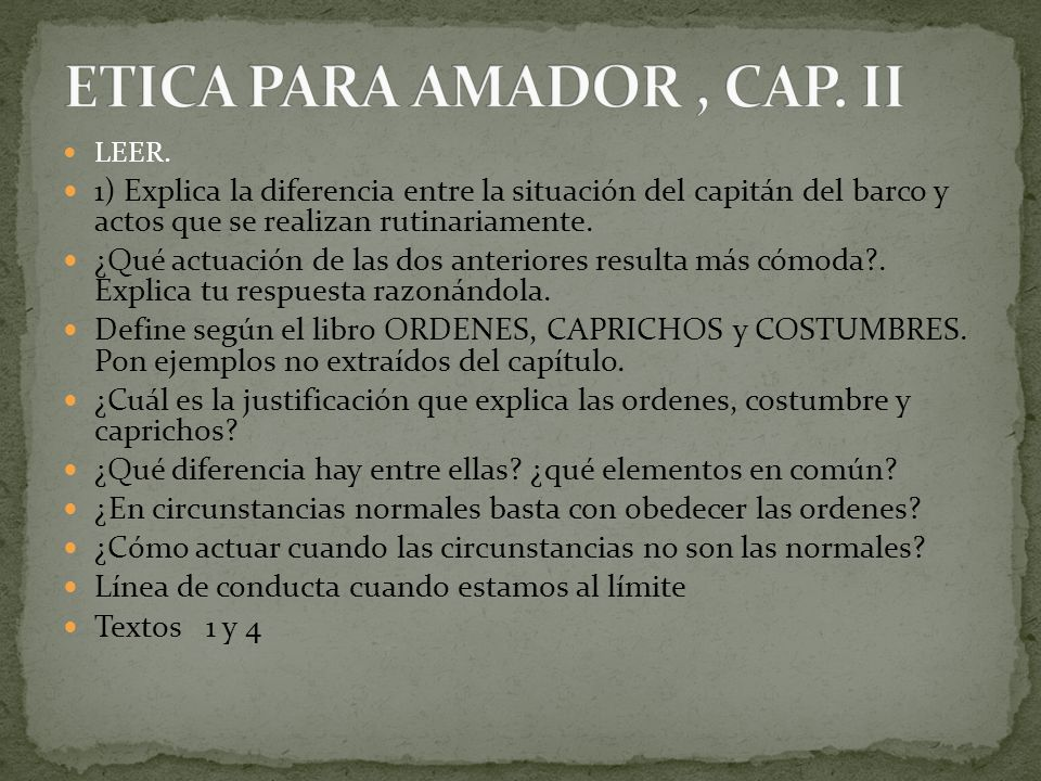 LEER. 1) Explica la diferencia entre la situación del capitán del barco y actos que se realizan rutinariamente. ¿Qué actuación de las dos anteriores r