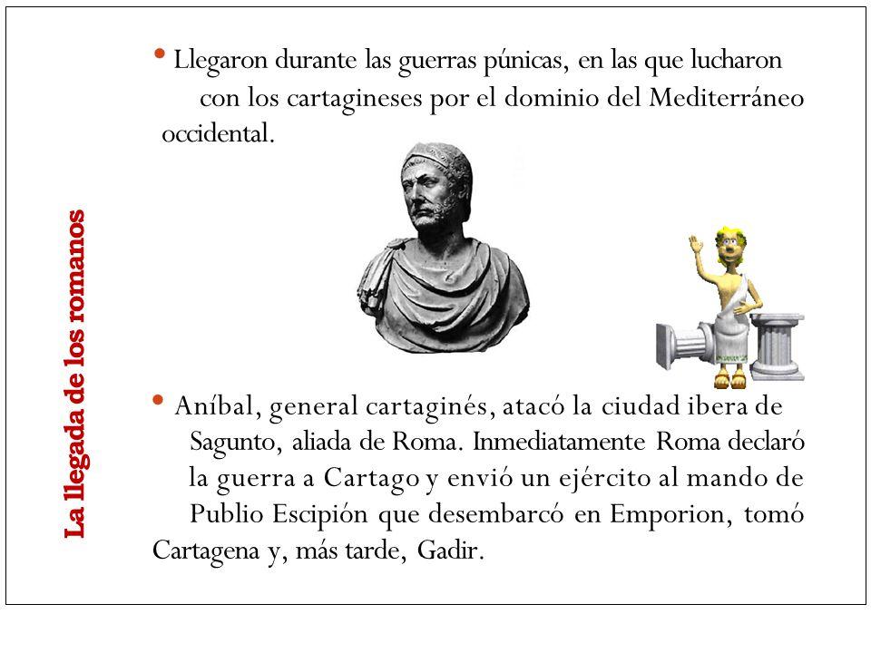 Llegaron durante las guerras púnicas, en las que lucharon con los cartagineses por el dominio del Mediterráneo occidental. Aníbal, general cartaginés,