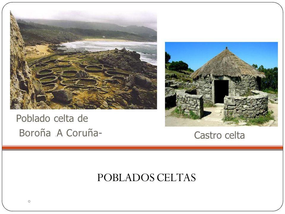 Poblado celta de Boroña – A Coruña- Castro celta POBLADOS CELTAS o
