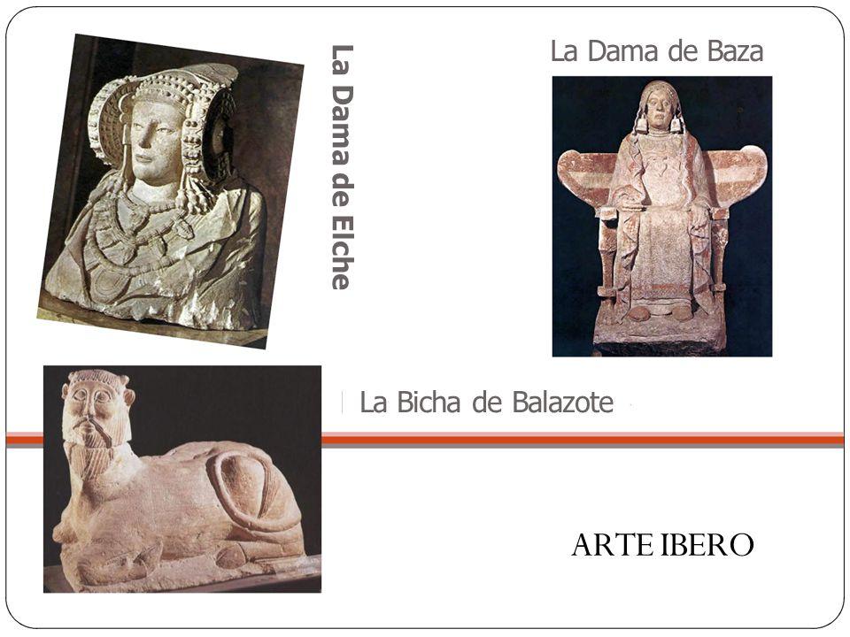 La Dama de Baza La Dama de Elche La Bicha de Balazote ARTE IBERO