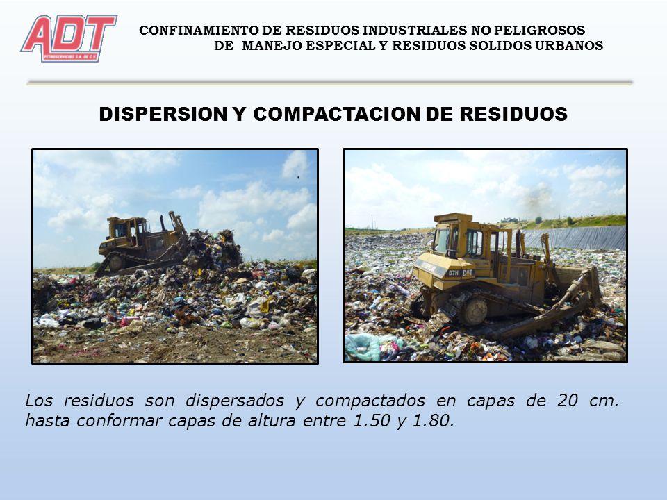 CONFINAMIENTO DE RESIDUOS INDUSTRIALES NO PELIGROSOS DE MANEJO ESPECIAL Y RESIDUOS SOLIDOS URBANOS DISPERSION Y COMPACTACION DE RESIDUOS Los residuos