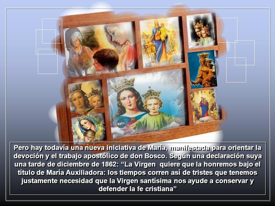 A partir del 1862, el rostro de la buena Pastora adquiere, a los ojos de don Bosco, sus rasgos definitivos, aquellos de la Auxiliadora: durante los úl