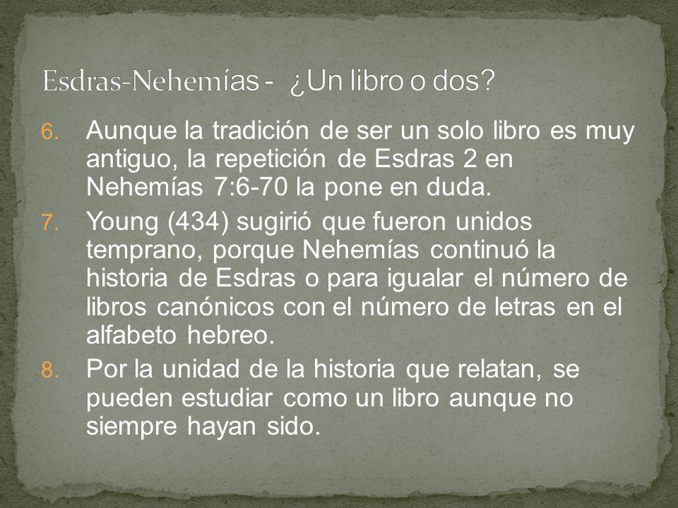 6. Aunque la tradición de ser un solo libro es muy antiguo, la repetición de Esdras 2 en Nehemías 7:6-70 la pone en duda. 7. Young (434) sugirió que f