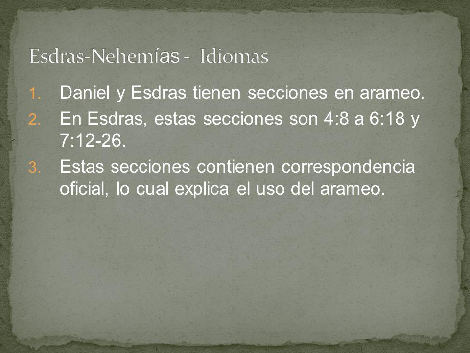 1. Daniel y Esdras tienen secciones en arameo. 2. En Esdras, estas secciones son 4:8 a 6:18 y 7:12-26. 3. Estas secciones contienen correspondencia of