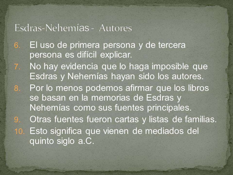 1.Uno de los retos es entender la cronología de Esdras-Nehemías.