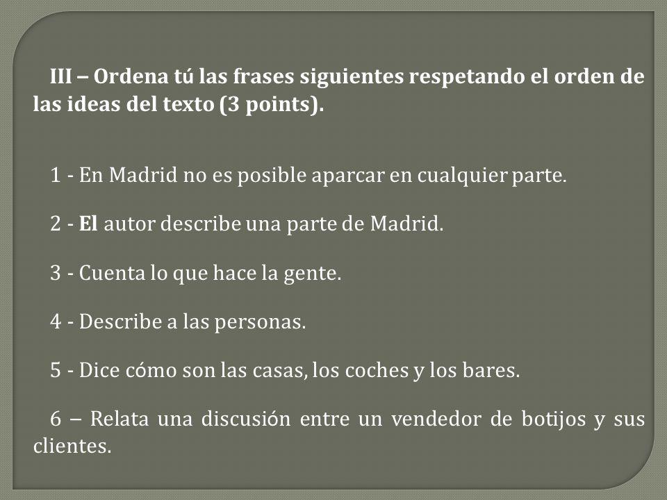 III – Ordena t ú las frases siguientes respetando el orden de las ideas del texto (3 points).