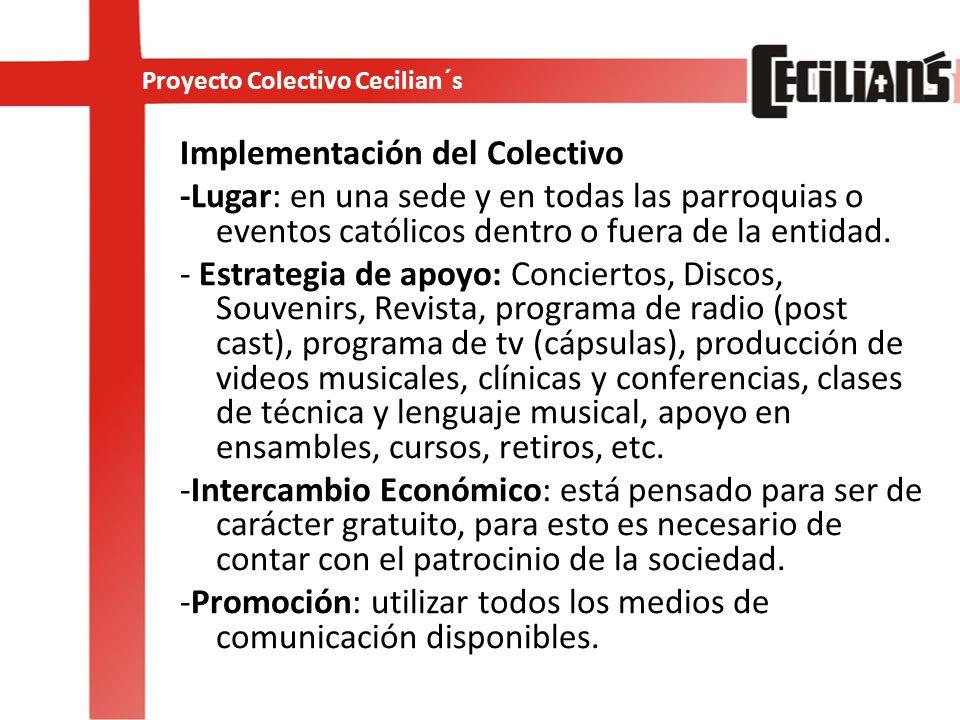 Implementación del Colectivo -Lugar: en una sede y en todas las parroquias o eventos católicos dentro o fuera de la entidad.