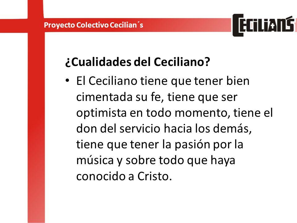 ¿Cualidades del Ceciliano.
