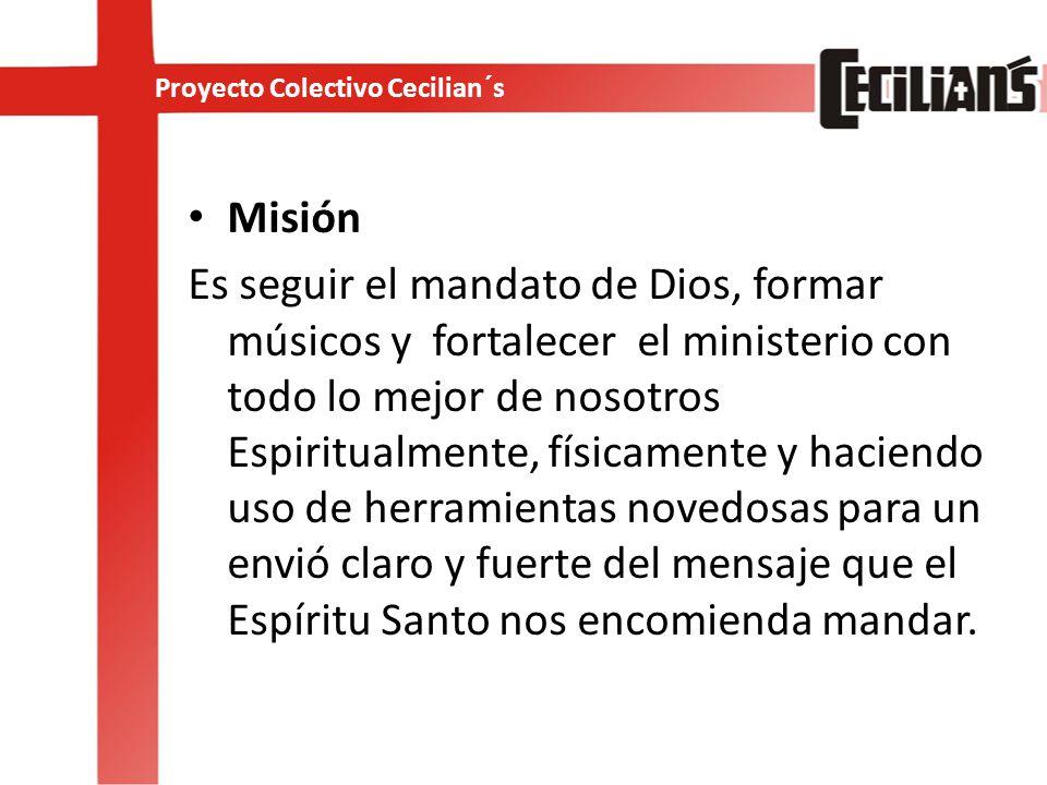 Visión Ser un movimiento que forme músicos espiritualmente y técnicamente, que sea autónomo y que alcance otras entidades de México.