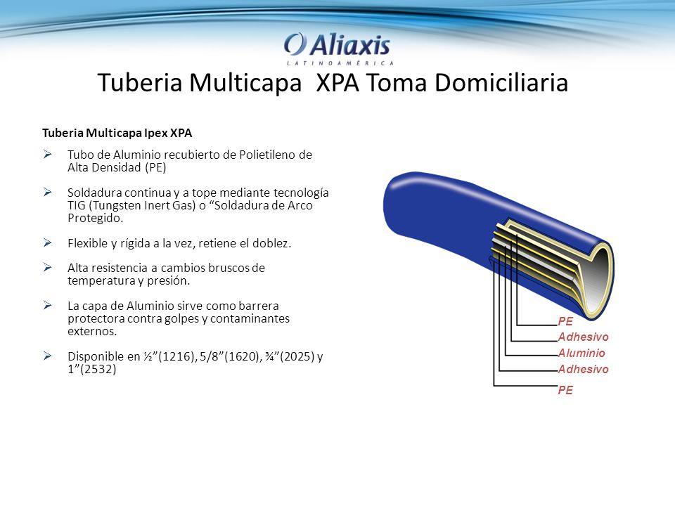 Tuberia Multicapa XPA Toma Domiciliaria Tuberia Multicapa Ipex XPA Tubo de Aluminio recubierto de Polietileno de Alta Densidad (PE) Soldadura continua y a tope mediante tecnología TIG (Tungsten Inert Gas) o Soldadura de Arco Protegido.