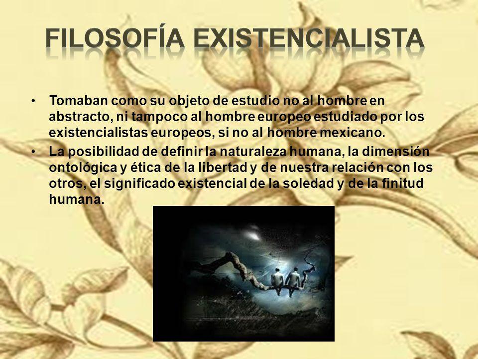 Tomaban como su objeto de estudio no al hombre en abstracto, ni tampoco al hombre europeo estudiado por los existencialistas europeos, si no al hombre